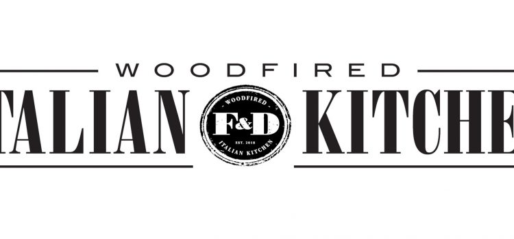 F&D Woodfired Italian Kitchen